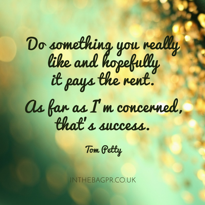 Quote-Do-something-you-really-like-and-hopefully--it-pays-the-rent.--As-far-as-Im-concerned-thats-success.